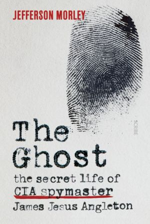 Jefferson Morley's <i>The Ghost</i>.